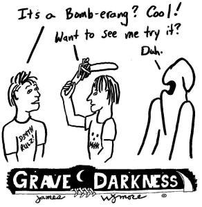 Parting Shots- Grave Darkness: Bomberang